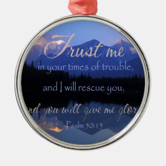 Trust in me in times of Trouble Psalms 50:15 Silver-Colored Round Ornament
