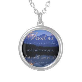 Trust in me in times of Trouble Psalms 50:15 Silver Plated Necklace