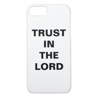 """""""Trust In The Lord"""" Apple iPhone 8/7 Case"""