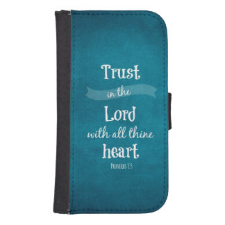 Trust in the Lord Bible Verse Samsung S4 Wallet Case