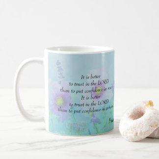 Trust in the Lord, Psalms 118:8,9 Coffee Mug