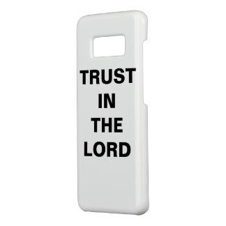 """Trust In The Lord"" Samsung Galaxy S8 Case"