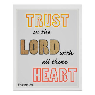 trust in the Lord scripture proverbs Poster