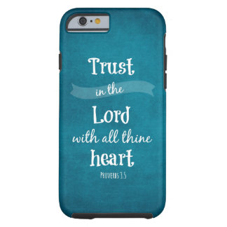 Trust in the Lord with all thine heart Bible Verse Tough iPhone 6 Case