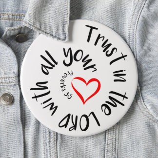 Trust In The LORD With All Your Heart 6 Inch Round Button