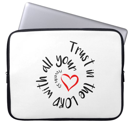 Trust In The LORD With All Your Heart Laptop Sleeve