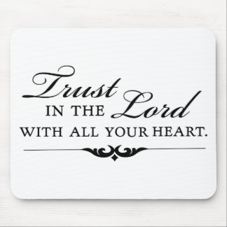 Trust in the Lord With All Your Heart Mousepads