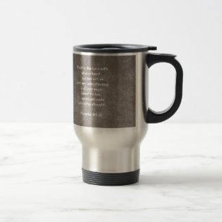 Trust in the Lord with all your heart...Proverbs 3 Travel Mug