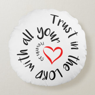 Trust In The LORD With All Your Heart Round Pillow