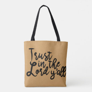 Trust in the Lord, Y'all (Tan Tote) Tote Bag