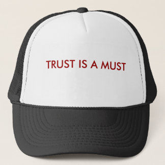 TRUST IS A MUST TRUCKER HAT