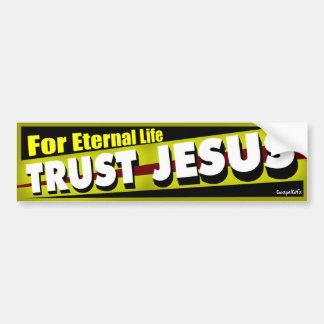 Trust Jesus for Eternal Life Bumper Sticker