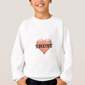 trust love sweatshirt