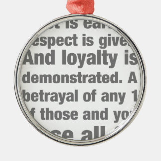 trust, loyalty, respect saying Silver-Colored round ornament