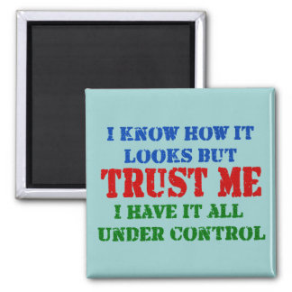 Trust Me - All Under Control Magnet