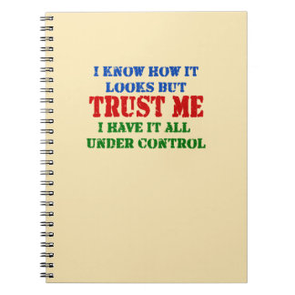 Trust Me -- All Under Control Notebook