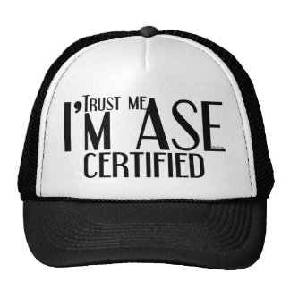 Trust me ASE Certified Auto Mechanic Hats