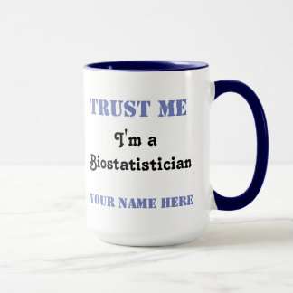 Trust Me - Biostatistician Mug