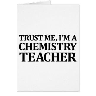Trust Me, I Am A Chemistry Teacher Greeting Card
