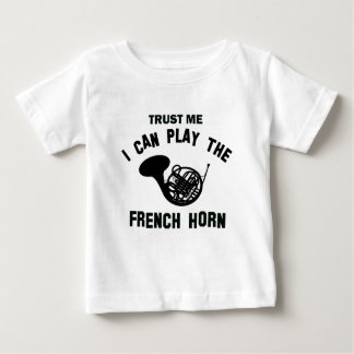 Trust me I can play the FRENCH HORN T-shirts