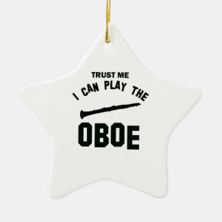 Trust me I can play the OBOE Ceramic Ornament