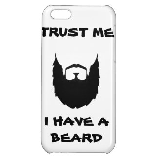 Trust me i have a beard cool funny humor facial ha iPhone 5C cover