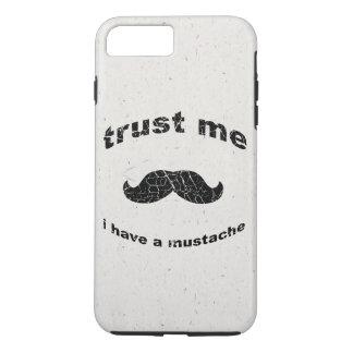 Trust me i have a mustache iPhone 7 plus case
