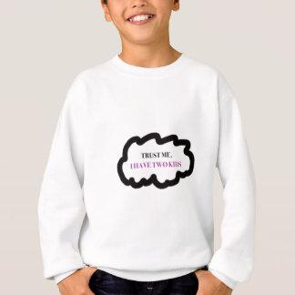Trust Me, I Have Two Kids Sweatshirt