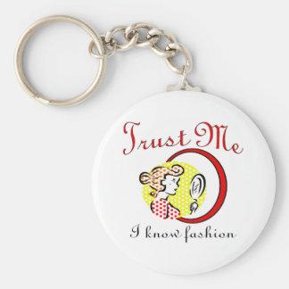 Trust Me I Know Fashion Keychain