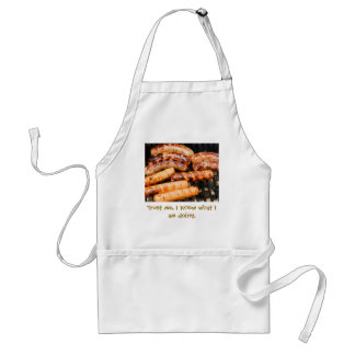 Trust me, I know what I am doing. Standard Apron