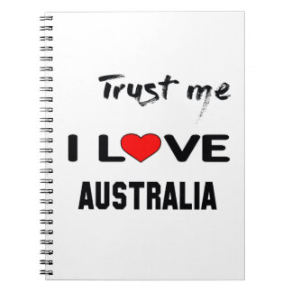 Trust me I love Australia. Notebook