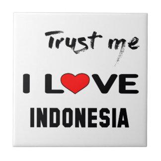 Trust me I love Indonesia. Tiles