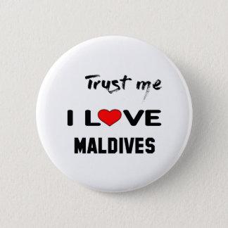 Trust me I love Maldives. 2 Inch Round Button