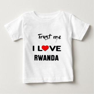 Trust me I love Rwanda. Baby T-Shirt