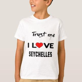 Trust me I love Seychelles. T-Shirt
