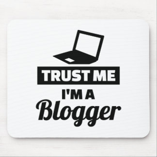 Trust me I'm a blogger Mouse Pad