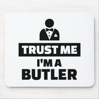 Trust me I'm a butler Mouse Pad