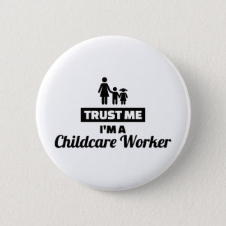 Trust me I'm a childcare worker 2 Inch Round Button