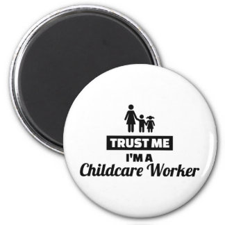 Trust me I'm a childcare worker Magnet