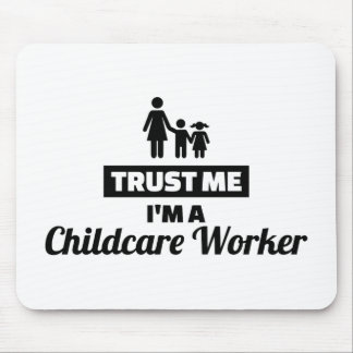 Trust me I'm a childcare worker Mouse Pad