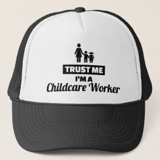 Trust me I'm a childcare worker Trucker Hat