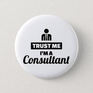 Trust me I'm a consultant 2 Inch Round Button