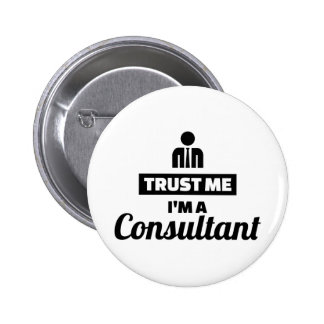 Trust me I'm a consultant 2 Inch Round Button