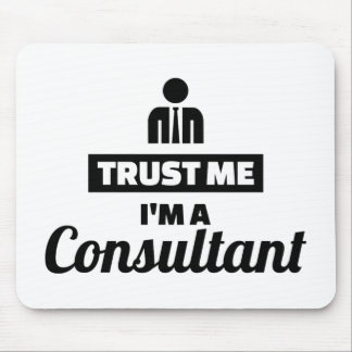 Trust me I'm a consultant Mouse Pad