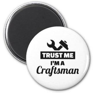 Trust me I'm a craftsman Magnet