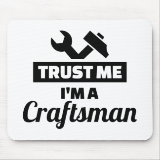 Trust me I'm a craftsman Mouse Pad