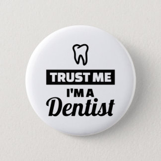 Trust me I'm a dentist 2 Inch Round Button