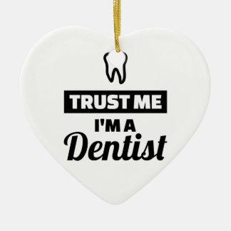 Trust me I'm a dentist Ceramic Ornament
