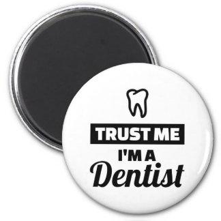 Trust me I'm a dentist Magnet