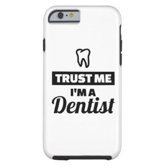 Trust me I'm a dentist Tough iPhone 6 Case
